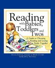 Reading with Babies, Toddlers and Twos: A Guide to Choosing, Reading and Loving Books Together Cover Image