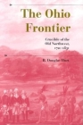 The Ohio Frontier: Crucible of the Old Northwest, 1720-1830 (History of the Trans-Appalachian Frontier) Cover Image