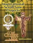 Inspirational Scroll Saw Projects: Ready to Use Patterns Cover Image