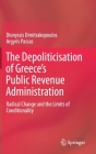 The Depoliticisation of Greece's Public Revenue Administration: Radical Change and the Limits of Conditionality Cover Image