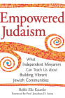 Empowered Judaism: What Independent Minyanim Can Teach Us about Building Vibrant Jewish Communities Cover Image
