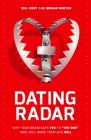 Dating Radar: Why Your Brain Says Yes to the One Who Will Make Your Life Hell Cover Image