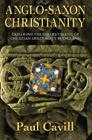 Anglo-Saxon Christianity: Exploring the Earliest Roots of Christian Spirituality in England Cover Image