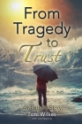 From Tragedy to Trust: a Mother's Story Cover Image