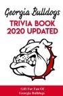 Georgia Bulldogs Trivia Book - 2020 Updated Gift For Fan Of Georgia Bulldogs: Family Trivia Book Cover Image