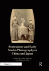 Portraiture and Early Studio Photography in China and Japan Cover Image
