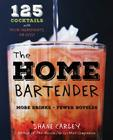 The Home Bartender: 125 Cocktails Made with Four Ingredients or Less Cover Image