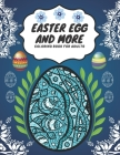 Easter Egg And More: Coloring Book For Adults Mandala Illustrations, Stress Relief Cover Image