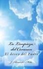 La Limpieza del Corazon: El Deseo del Padre Cover Image