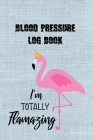 Blood Pressure Log Book: Pretty Flamingo Blood Pressure Notebook for tracking both blood pressure and pulse in the AM and PM Cover Image