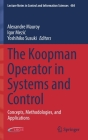 The Koopman Operator in Systems and Control: Concepts, Methodologies, and Applications (Lecture Notes in Control and Information Sciences #484) Cover Image