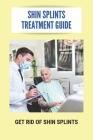Shin Splints Treatment Guide: Get Rid Of Shin Splints: Shin Splints Remedies Reddit Cover Image