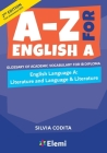 A-Z for English A IB 2nd ed (first assessment 2021): Glossary of academic vocabulary for IB Diploma Cover Image