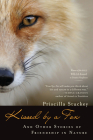 Kissed by a Fox: And Other Stories of Friendship in Nature Cover Image