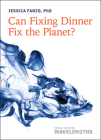 Can Fixing Dinner Fix the Planet? Cover Image