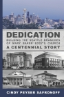 Dedication: Building the Seattle Branches of Mary Baker Eddy's Church, A Centennial Story - Part 1: 1889 to 1929 Cover Image