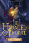 The Haunted Cathedral (The Harwood Mysteries #2) Cover Image