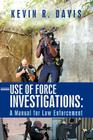 Use of Force Investigations: A Manual for Law Enforcement Cover Image