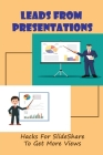 Leads From Presentations: Hacks For SlideShare To Get More Views: Powerpoint Tips Cover Image