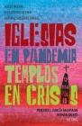 Iglesias en pandemia, templos en crisis: Hacia nuevas eclesiologías en el distanciamiento social Cover Image