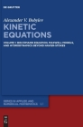 Kinetic Equations: Volume 1: Boltzmann Equation, Maxwell Models, and Hydrodynamics Beyond Navier-Stokes Cover Image