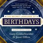 The Secret Language of Birthdays Lib/E: Personology Profiles for Each Day of the Year Cover Image
