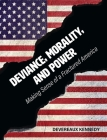 Deviance, Morality, and Power: Making Sense of a Fractured America Cover Image
