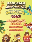 keep calm and watch detective Julio how he will behave with plant and animals: A Gorgeous Coloring and Guessing Game Book for Julio /gift for Julio, t Cover Image