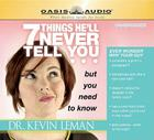 7 Things He'll Never Tell You but You Need to Know Cover Image