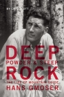 Deep Powder and Steep Rock: The Life of Mountain Guide Hans Gmoser Cover Image