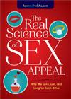 The Real Science of Sex Appeal: Why We Love, Lust, and Long for Each Other Cover Image