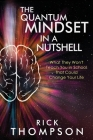 The Quantum Mindset in a Nutshell: What They Won't Teach You in School That Could Change Your Life Cover Image