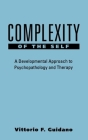 Complexity of the Self: A Developmental Approach to Psychopathology and Therapy (The Guilford Clinical Psychology and Psychopathology Series) Cover Image