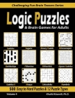 Logic Puzzles & Brain Games for Adults: 500 Easy to Hard Puzzles & 12 Puzzle Types (Sudoku, Fillomino, Battleships, Calcudoku, Binary Puzzle, Slitherl Cover Image