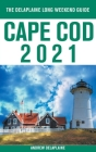 Cape Cod - The Delaplaine 2021 Long Weekend Guide Cover Image