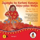 Jajangku Ka Karlami Kanunju Yalyu-Yalyu Walya - Nana Digs In The Red Sand Cover Image