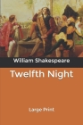 Twelfth Night: Large Print Cover Image