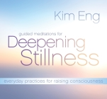 Guided Meditations for Deepening Stillness: Everyday Practices for Raising Consciousness Cover Image