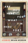 Are You Here for What I?m Here For? Cover Image