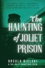 The Haunting of Joliet Prison Cover Image