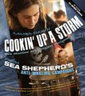 Cookin' Up a Storm: Stories and Recipes from Sea Shepherd's Anti-Whaling Campaigns Cover Image