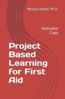 Project Based Learning for First Aid: Instructor Copy Cover Image