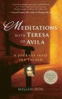 Meditations with Teresa of Avila: A Journey Into the Sacred Cover Image