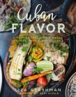 Cuban Flavor: Exploring the Island's Unique Places, People, and Cuisine Cover Image