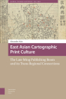 East Asian Cartographic Print Culture: The Late Ming Publishing Boom and Its Trans-Regional Connections Cover Image