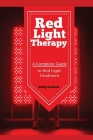 Red Light Therapy: A Complete Guide to Red Light Treatment Cover Image