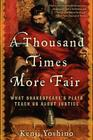 A Thousand Times More Fair: What Shakespeare's Plays Teach Us about Justice Cover Image