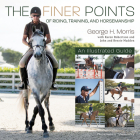 The Finer Points of Riding, Training and Horsemanship: An Illustrated Guide Cover Image