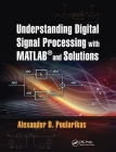 Understanding Digital Signal Processing with Matlab(r) and Solutions Cover Image
