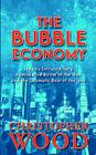 The Bubble Economy: Japan's Extraordinary Speculative Boom of the '80s and the Dramatic Bust of the '90s Cover Image